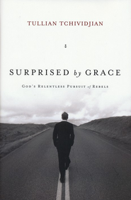 Surprised By Grace: God's Relentless Pursuit of Rebels  -     By: Tullian Tchividjian