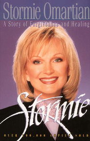 Stormie: A Story of Forgiveness and Healing   -     By: Stormie Omartian
