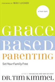Grace-Based Parenting - eBook  -     By: Tim Kimmel