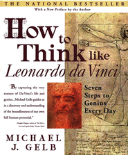 How To Think Like Leonardo Da Vinci  -     By: Michael Gelb