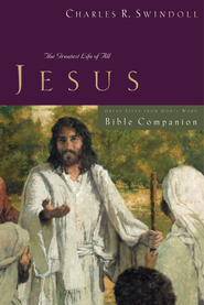 Great Lives: Jesus Bible Companion: The Greatest Life of All - eBook  -     By: Charles R. Swindoll