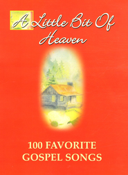 A Little Bit of Heaven: 100 Favorite Gospel Songs   -