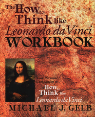 How To Think Like Leonardo Da Vinci Workbook  -     By: Michael Gelb
