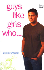 Guys Like Girls Who . . . - eBook  -     By: Chad Eastham