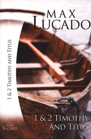 Life Lessons: The Books of 1 & 2 Timothy and Titus   -     By: Max Lucado