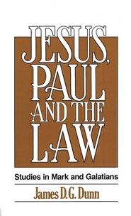 Jesus, Paul and the Law: Studies in Mark and Galatians   -     By: James D.G. Dunn