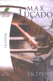 Life Lessons: Books of 1 & 2 Peter   -     By: Max Lucado