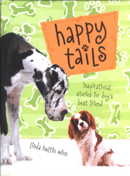 Happy Tails: Inspirational Stories for Dog's Best Friend - eBook  -     By: Linda Winn