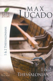 Life Lessons: 1 & 2 Thessalonians  -              By: Max Lucado