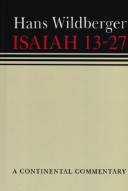 Isaiah 13-27: Continental Commentary Series [CCS]   -     By: Hans Wildberger