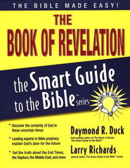 The Book of Revelation: The Smart Guide to the Bible Series  -     Edited By: Larry Richards Ph.D.     By: Daymond R. Duck
