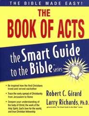The Book of Acts: The Smart Guide to the Bible Series   -     Edited By: Larry Richards Ph.D.     By: Robert C. Girard