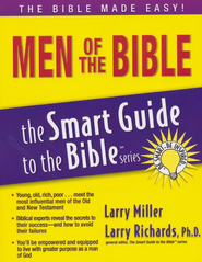 Men of the Bible: The Smart Guide to the Bible Series  -     Edited By: Larry Richards Ph.D.     By: Larry Miller