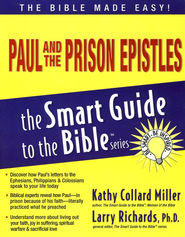 Paul and the Prison Epistles: The Smart Guide to the Bible Series  -     Edited By: Larry Richards Ph.D.     By: Kathy Collard Miller