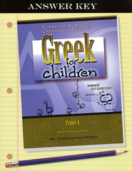 Greek for Children Primer A Answer Key   -     By: Dr. Christopher Perrin