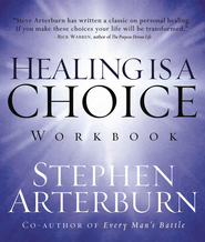 Healing is a Choice Workbook: 10 Decisions That Will Transform Your Life and the 10 Lies That Can Prevent You From Making Them - eBook  -     By: Stephen Arterburn