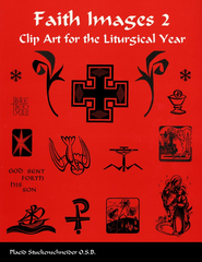 Faith Images 2: Clip Art for the Liturgical Year   -     By: Placid Stuckenschneider