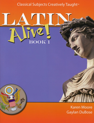 Latin Alive! Book One Text   -              By: Karen Moore, Gaylan DuBose