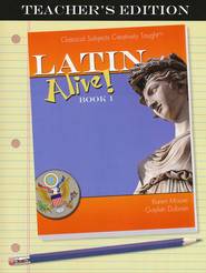 Latin Alive! Book One Teacher's Edition  -     By: Karen Moore, Gaylan DuBose