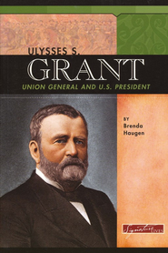 Ulysses S. Grant: Union General and U.S. President  -