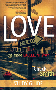 Love: The More Excellent Way Study Guide  -     By: Chuck Smith