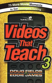 Videos That Teach 3: 75 More Movie Moments to Get Teenagers Talking  -              By: Doug Fields, Eddie James