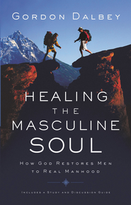 Healing the Masculine Soul: God's Restoration of Men to Real Manhood - eBook  -     By: Gordon Dalbey