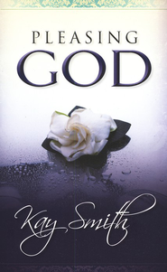 Pleasing God  -     By: Kay Smith