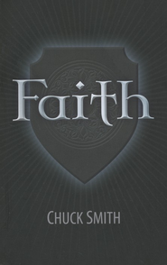 Faith  -     By: Chuck Smith