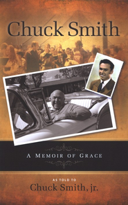 Chuck Smith: A Memoir of Grace   -     By: Chuck Smith, Chuck Smith Jr.
