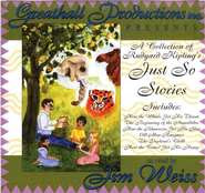 A Collection of Rudyard Kipling's Just So Stories on Audio CD  -     Narrated By: Jim Weiss     By: Rudyard Kipling