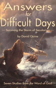 Answers for Difficult Days: Surviving the Storm of  Secularism  -     By: David Quine