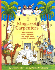 Kings and Carpenters: One Hundred Bible Land Jobs You Might Have Praised or Panned  -     By: Laurie Coulter