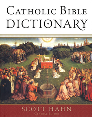 Catholic Bible Dictionary  -     Edited By: Scott Hahn     By: Edited by Scott Hahn