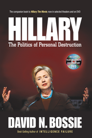Hillary: The Politics of Personal Destruction - eBook  -     By: David N. Bossie