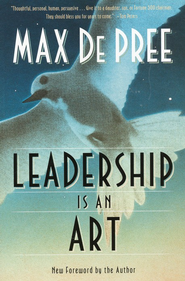 Leadership Is an Art  -     By: Max De Pree