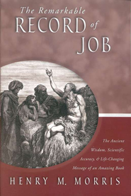 The Remarkable record of Job   -              By: Henry M. Morris