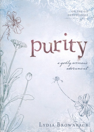 Purity: A Godly Woman's Adornment  -     By: Lydia Brownback