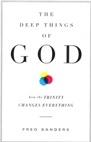 The Deep Things of God  -     By: Fred Sanders