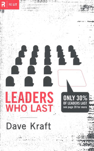 Leaders Who Last  -     By: Dave Kraft