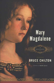 Mary Magdalene  -     By: Bruce Chilton