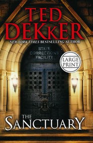 The Sanctuary, Largeprint, Hardcover  -              By: Ted Dekker