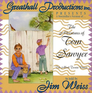 The Adventures of Tom Sawyer on Audio CD   -     Narrated By: Jim Weiss     By: Mark Twain