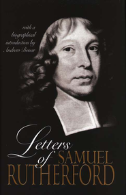 Letters of Samuel Rutherford   -     By: Samuel Rutherford