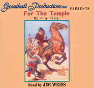 For the Temple on 9 Audio CDs   -     Narrated By: Jim Weiss     By: G.A. Henty