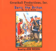 Beric the Briton on 8 Audio CDs   -     Narrated By: Jim Weiss     By: G.A. Henty