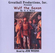 Wulf the Saxon                - Audiobook on CD  -     By: G.A. Henty