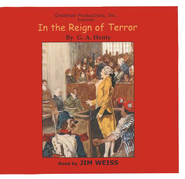 In the Reign of Terror                 - Audiobook on CD  -     By: G.A. Henty