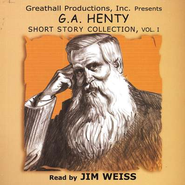 G.A. Henty Short Story Collection Volume 1                 - Audiobook on CD  -     By: G.A. Henty