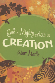 God's Mighty Acts in Creation   -     By: Starr Meade